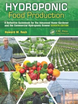 Hydroponic Food Production: A Definitive Guidebook for the Advanced Home Gardener and the Commercial Hydroponic Grower…