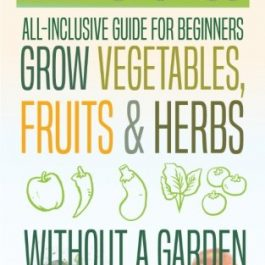 Hydroponics: All-Inclusive Guide for Beginners to Grow Fruits, Vegetables & Herbs Without a Garden Grow Tent Accessories