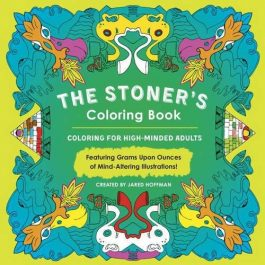 The Stoner's Coloring Book: Coloring for High-Minded Adults Cannabis Games